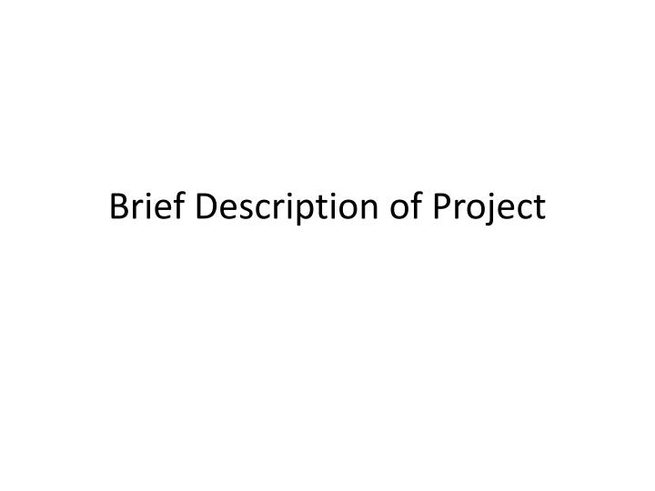 Brief description of project