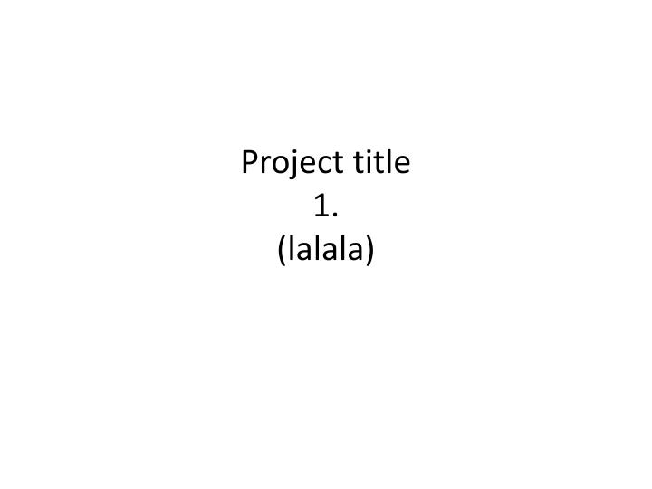 project title 1 lalala