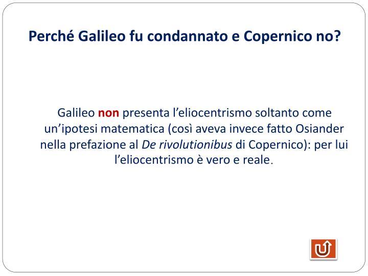 Perché Galileo fu condannato e Copernico no?