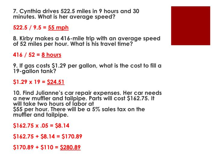 7. Cynthia drives 522.5 miles in 9 hours and 30 minutes. What is her
