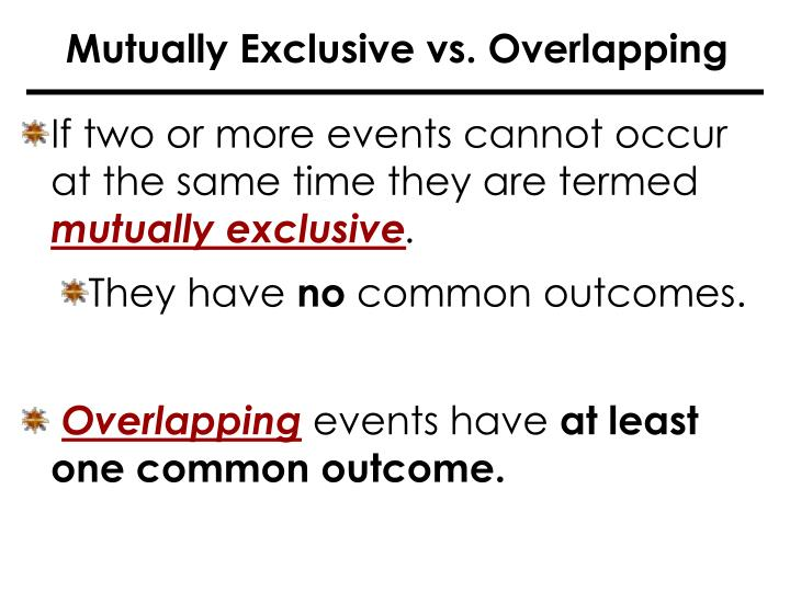 Mutually Exclusive vs. Overlapping