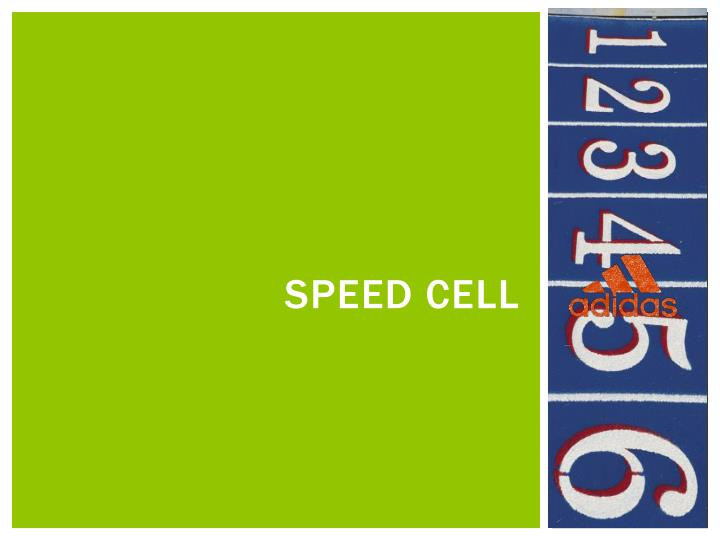 Speed cell