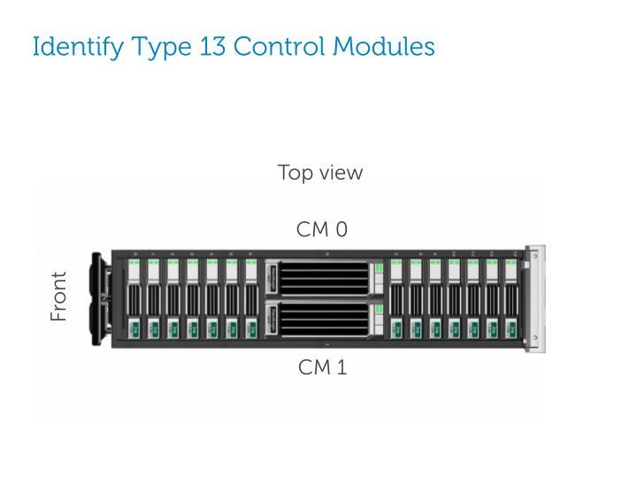 Identify Type 13 Control Modules