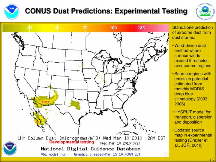 CONUS Dust Predictions: Experimental Testing