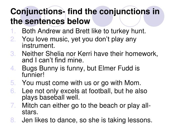 Conjunctions- find the conjunctions in the sentences below