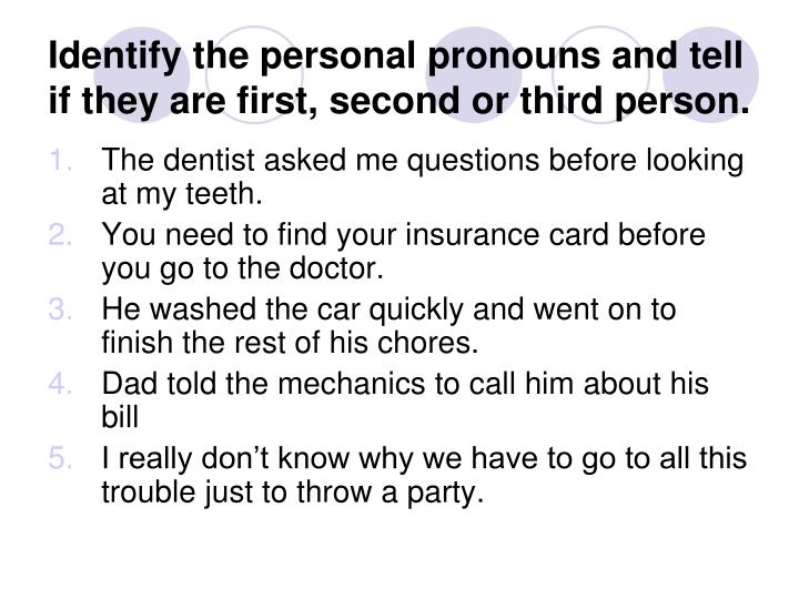 Identify the personal pronouns and tell if they are first, second or third person.