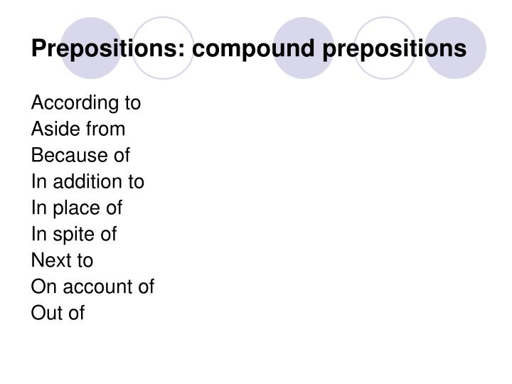 Prepositions: compound prepositions
