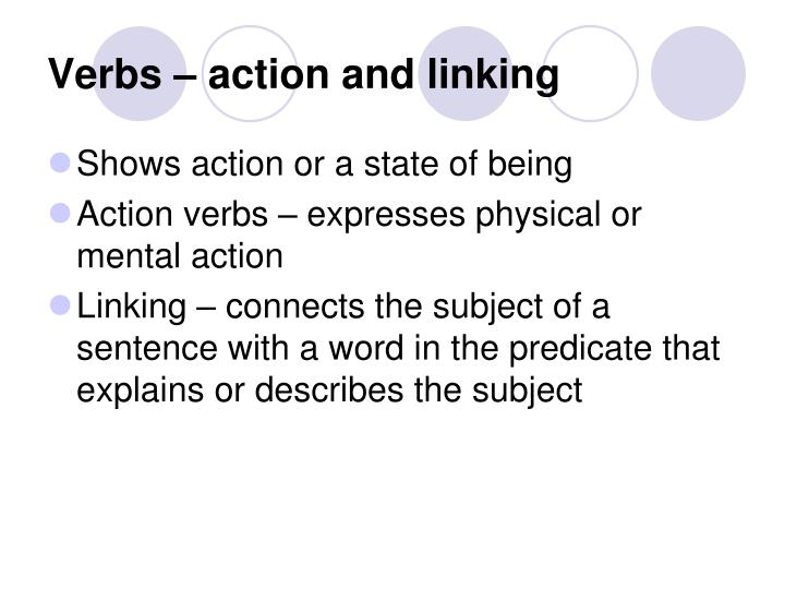 Verbs – action and linking