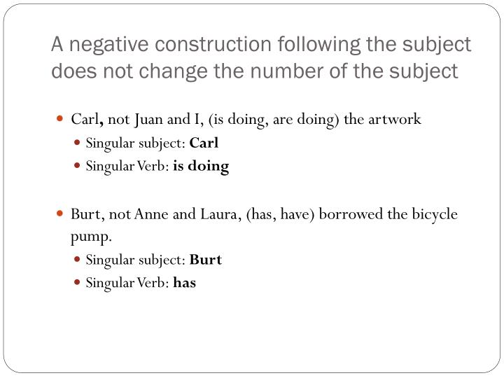 A negative construction following the subject does not change the number of the subject