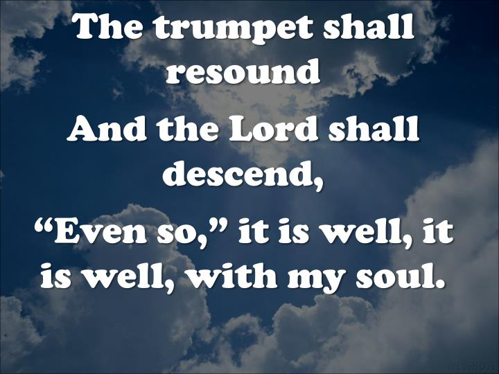 The trumpet shall resound