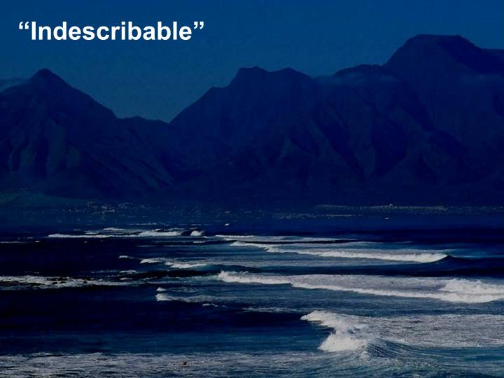 """Indescribable"""