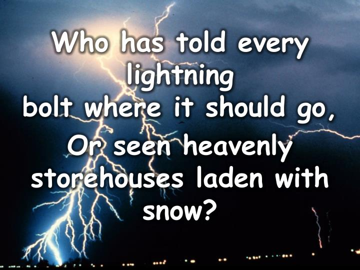 Who has told every lightning