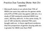 practice due tuesday note not chi square