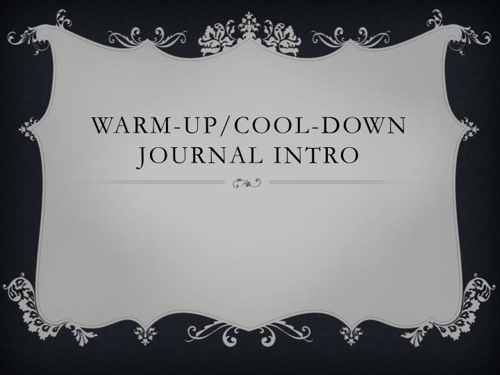 Warm up cool down journal intro