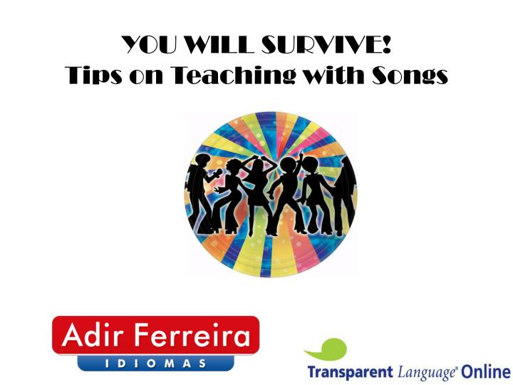 You will survive tips on teaching with songs