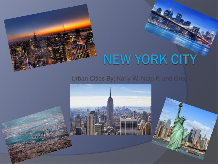 Urban cities by karly w nate p and greg c