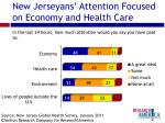 new jerseyans attention focused on economy and health care
