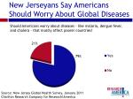 new jerseyans say americans should worry about global diseases