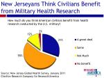 new jerseyans think civilians benefit from military health research