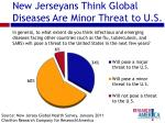 new jerseyans think global diseases are minor threat to u s