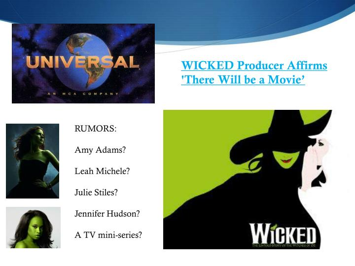 WICKED Producer Affirms