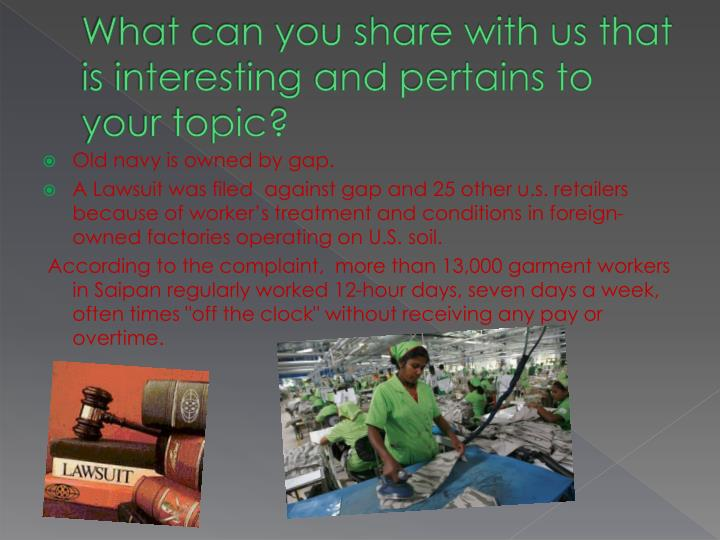 What can you share with us that is interesting and pertains to your topic?