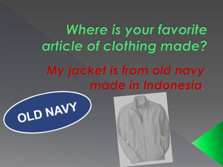 Where is your favorite article of clothing made