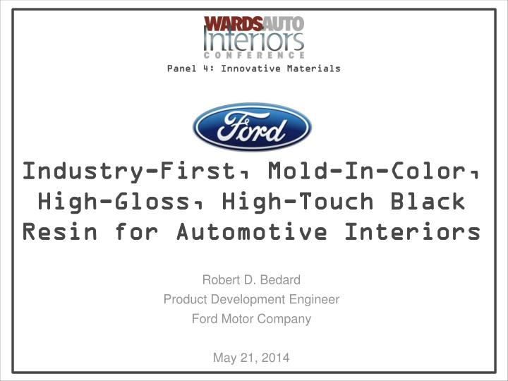 Industry first mold in color high gloss high touch black resin for automotive interiors