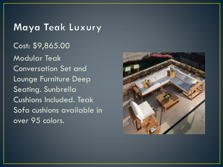 Maya Teak Luxury