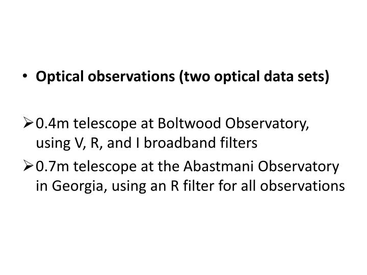 Optical observations (two optical data sets)