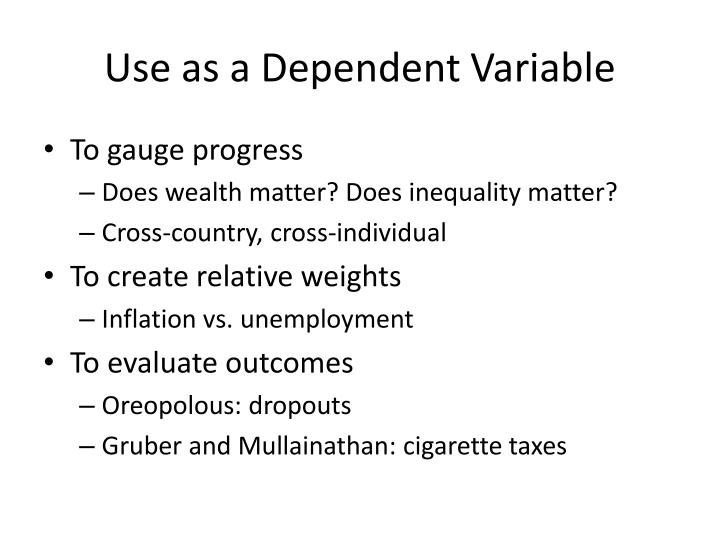 Use as a Dependent Variable