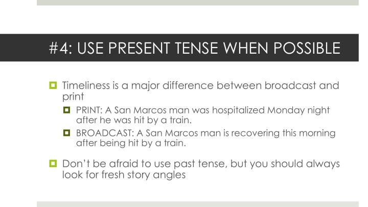 #4: USE PRESENT TENSE WHEN POSSIBLE