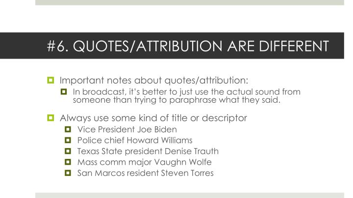 #6. QUOTES/ATTRIBUTION ARE DIFFERENT