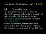 how should we christians live 2 1 101