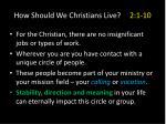 how should we christians live 2 1 107