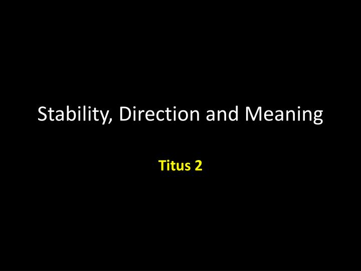 Stability direction and meaning