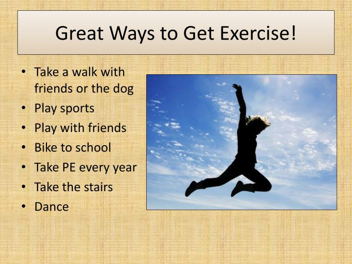 Great Ways to Get Exercise!