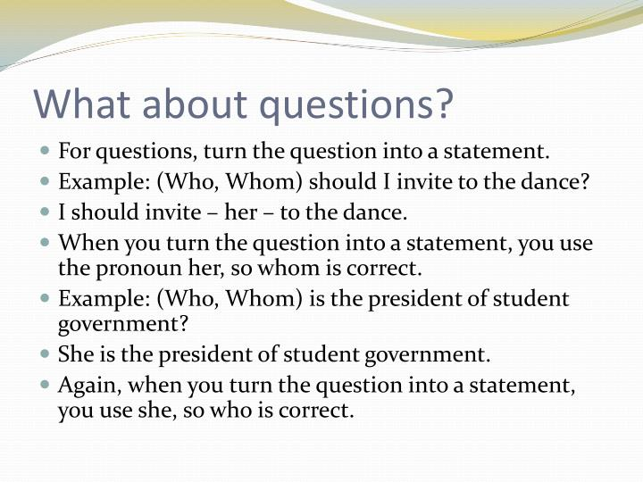 What about questions?