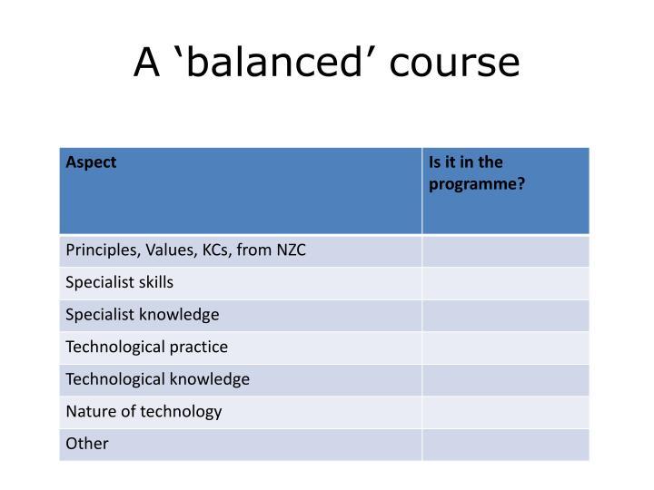 A 'balanced' course