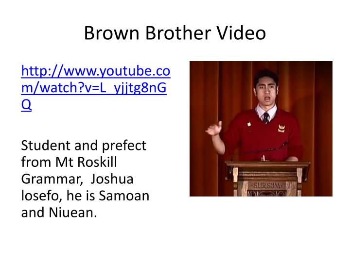 Brown Brother Video