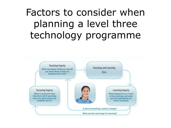 Factors to consider when planning a level three technology programme