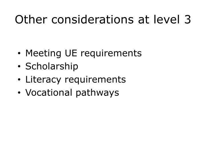 Other considerations at level 3
