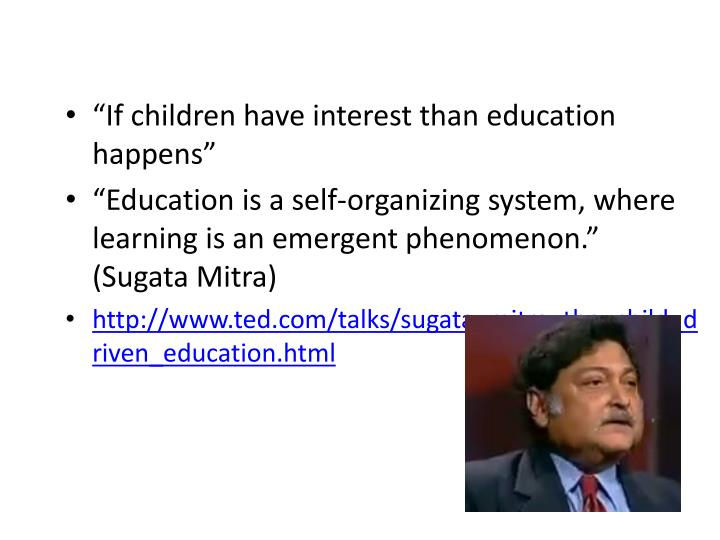 """If children have interest than education happens"""