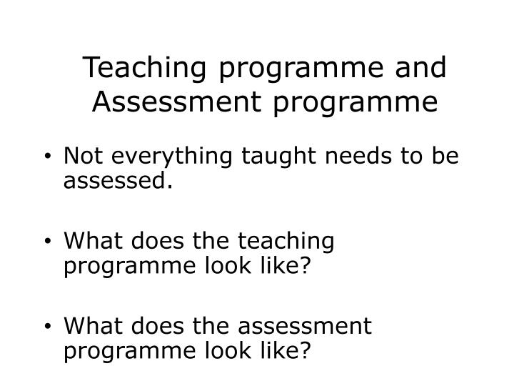 Teaching programme and Assessment programme