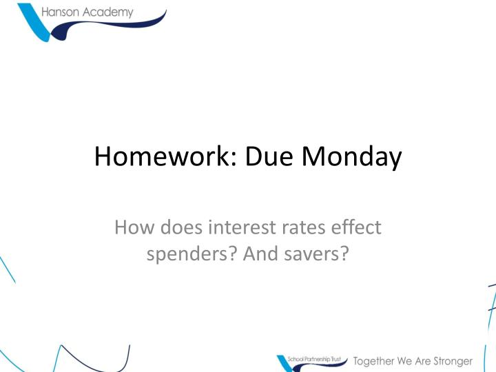 Homework: Due Monday