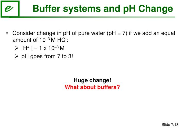 Consider change in pH of pure water (pH = 7) if we add an equal amount of 10