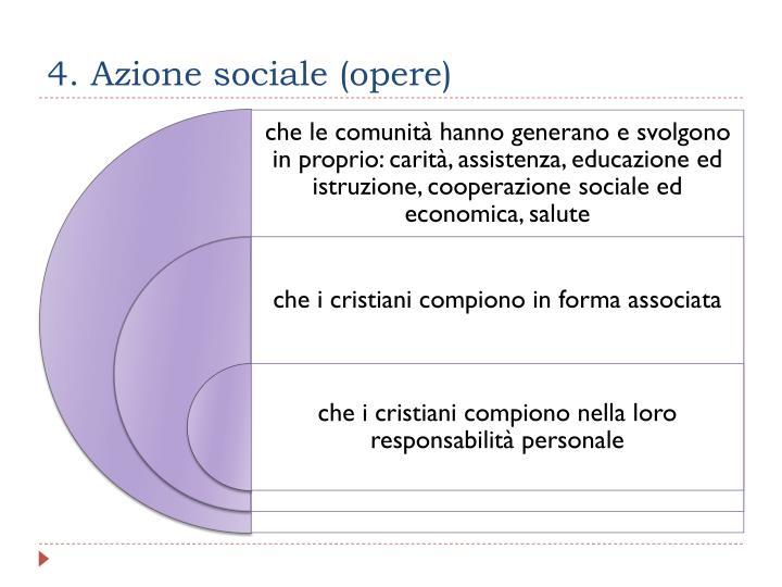 4. Azione sociale (opere)