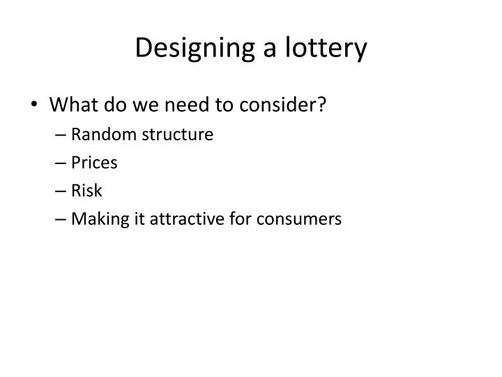 Designing a lottery