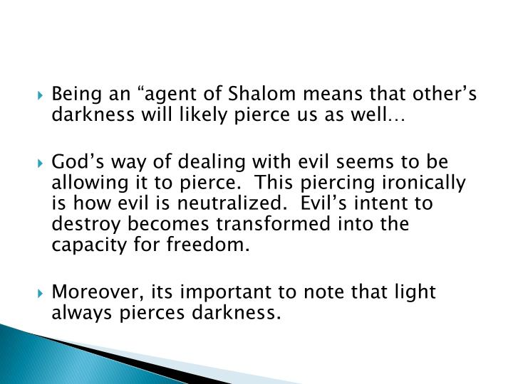 "Being an ""agent of Shalom means"