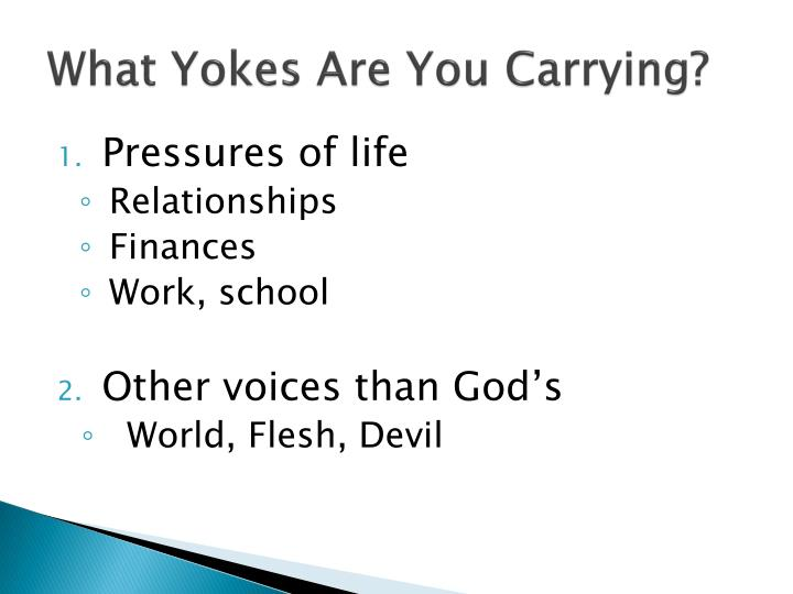 What Yokes Are You Carrying?